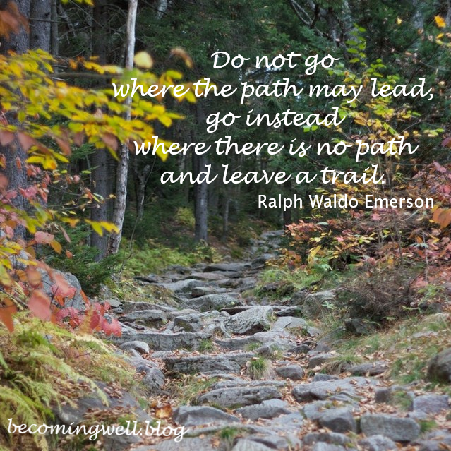 Do not go where the path may lead 1